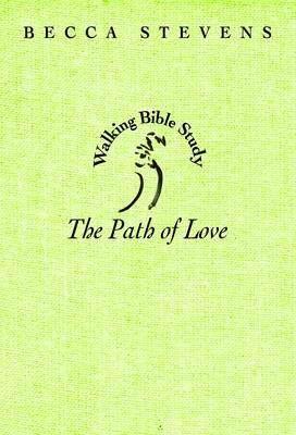 Walking Bible Study: Path of Love (Paperback)
