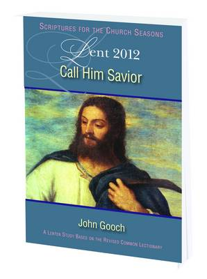 Call Him Savior: Lent 2012 (Paperback)