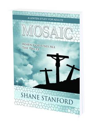 Mosaic: When God Uses All the Pieces - a Lenten Study for Adults (Paperback)