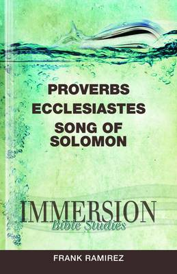 Proverbs, Ecclesiastes, Song of Solomon - Immersion Bible Studies (Paperback)