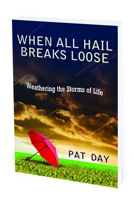 When All Hail Breaks Loose: Weathering the Storms of Life (Paperback)