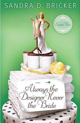Always the Designer Never the Bride - Another Emma Rae Creation Bk. 3 (Paperback)