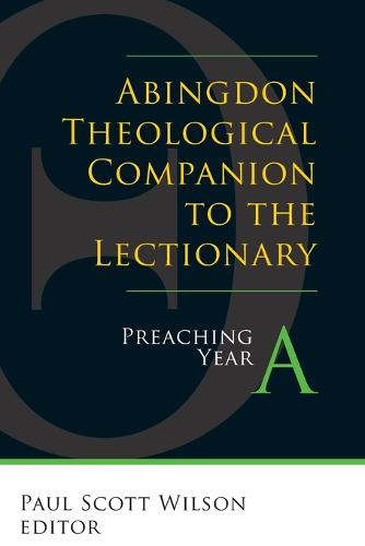 Abingdon Theological Companion to the Lectionary: Preaching Year a (Paperback)