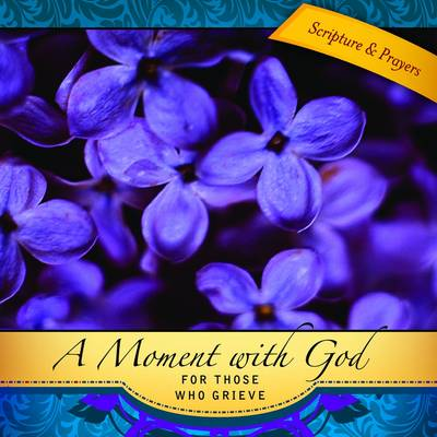 A Moment with God for Those Who Grieve (Paperback)