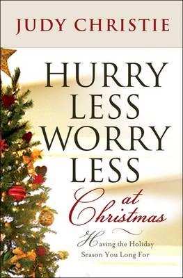 Hurry Less Worry Less at Christmas (Paperback)