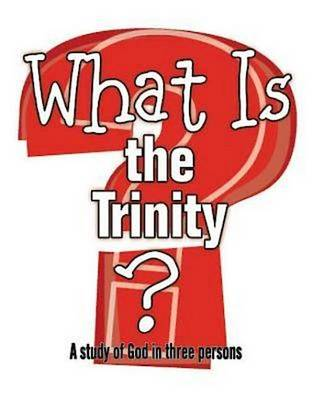 What is the Trinity?: A Study of God in Three Persons - What is...? (Paperback)