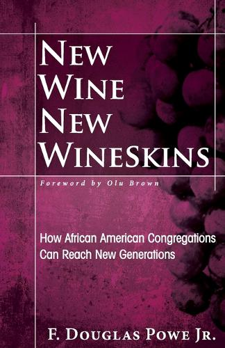 New Wine, New Wineskins (Paperback)