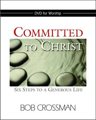 Committed to Christ: Six Steps to a Generous Life (DVD)