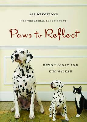 Paws to Reflect: 365 Devotions for the Animal Lover's Soul (Hardback)