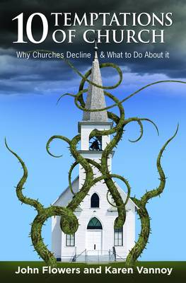10 Temptations of Church: Why Churches Decline and What to Do About It (Paperback)
