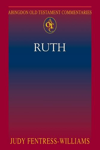 Ruth - Abingdon Old Testament Commentaries (Paperback)