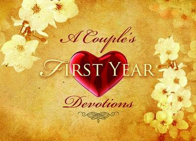 A Couple's First Year: Devotions (Hardback)