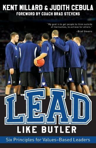 Lead Like Butler: Six Principles for Values-Based Leaders (Paperback)