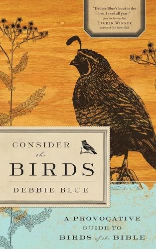 Consider the Birds: A Provocative Guide to Birds of the Bible (Paperback)