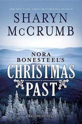 Nora Bonesteel's Christmas Past: A Ballad Novella (Hardback)