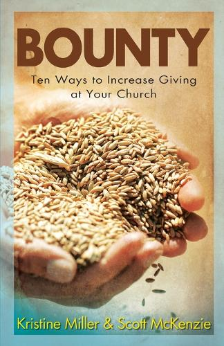 Bounty: Ten Ways to Increase Giving at Your Church (Paperback)