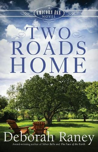 Two Roads Home: A Chicory Inn Novel - Book 2 - Chicory Inn Novels 02 (Paperback)