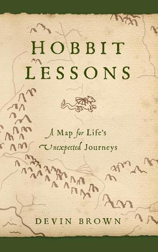 Hobbit Lessons: A Map for Life's Unexpected Journeys (Paperback)