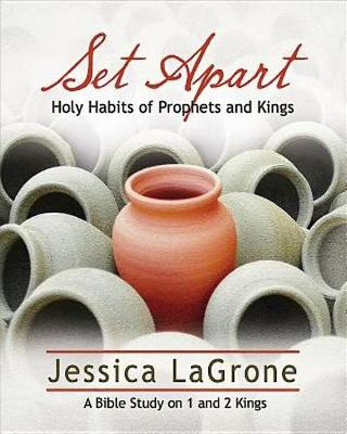 Set Apart - Women's Bible Study Participant Book: Holy Habits of Prophets and Kings (Paperback)