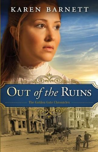Out of the Ruins: The Golden Gate Chronicles (Paperback)
