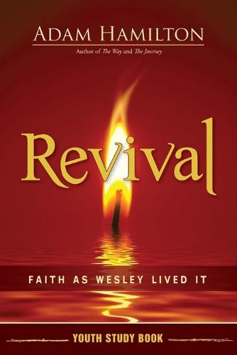 Revival Youth Study Book: Faith as Wesley Lived It - Revival (Paperback)
