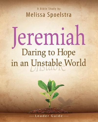 Jeremiah, Leader Guide: Daring to Hope in an Unstable World (Paperback)