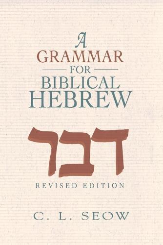 A Grammar for Biblical Hebrew (Revised Edition) (Paperback)