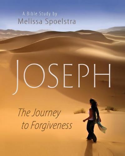 Joseph - Women's Bible Study Participant Book: The Journey to Forgiveness (Paperback)