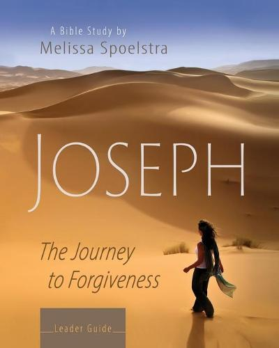 Joseph - Women's Bible Study Leader Guide: The Journey to Forgiveness (Paperback)