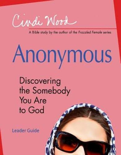 Anonymous - Women's Bible Study Leader Guide: Discovering the Somebody You Are to God (Paperback)