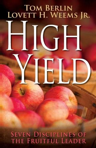 High Yield: Seven Disciplines of the Fruitful Leader (Paperback)