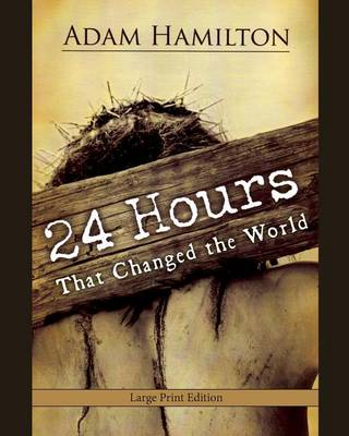 24 Hours That Changed the World [Large Print] (Paperback)