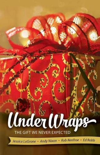 Under Wraps Adult Study Book: The Gift We Never Expected - Under Wraps Advent (Paperback)
