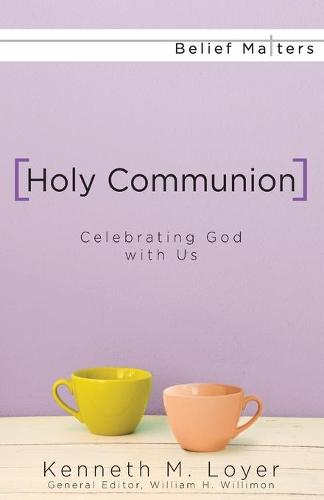 Holy Communion: Celebrating God with Us - Belief Matters (Paperback)