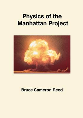Physics of the Manhattan Project (Paperback)