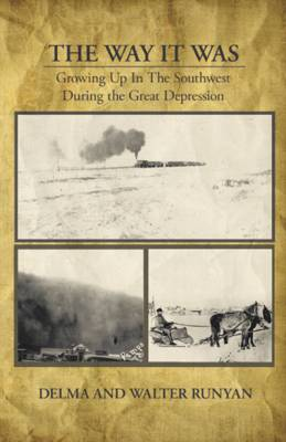 The Way it Was Growing Up in the Southwest During the Great Depression (Paperback)