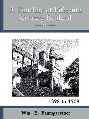 A Timeline of Fifteenth Century England: 1398 to 1509 (Paperback)