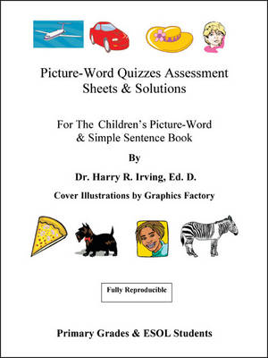 Picture-word Quizzes Assessment Sheets and Solution Book: For the Children's Picture-word and Simple Sentence Book (Paperback)