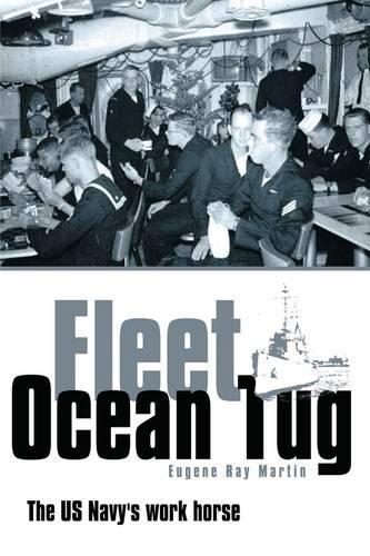 Fleet Ocean Tug: The US Navy's Work Horse (Hardback)