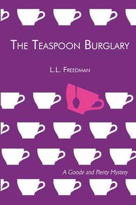 The Teaspoon Burglary: A Goode and Plenty Mystery (Paperback)