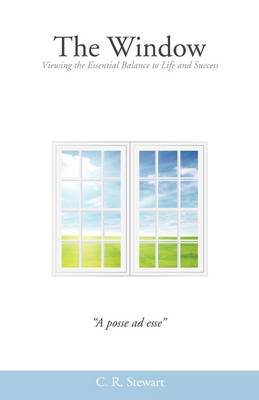 The Window: Viewing the Essential Balance to Life and Success (Paperback)