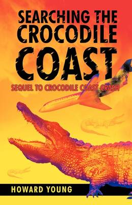 Searching the Crocodile Coast (Paperback)