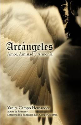 Arcangeles: Amor, Amistad Y Armonia (Paperback)