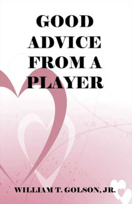 Good Advice From a Player (Paperback)