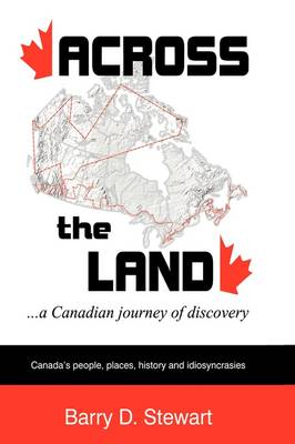 Across the Land... a Canadian Journey of Discovery (Hardback)