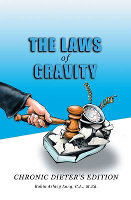 The Laws of Gravity: Chronic Dieter's Edition (Paperback)