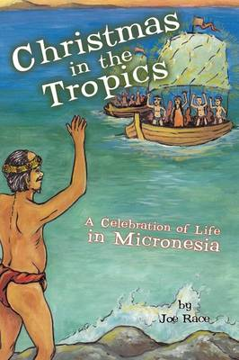 Christmas in the Tropics: A Celebration of Life in Micronesia (Paperback)