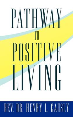Pathway to Positive Living (Paperback)