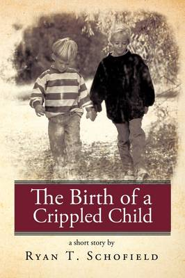 The Birth of a Crippled Child (Paperback)