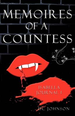 Memoires of a Countess: Isabella Journal I (Paperback)
